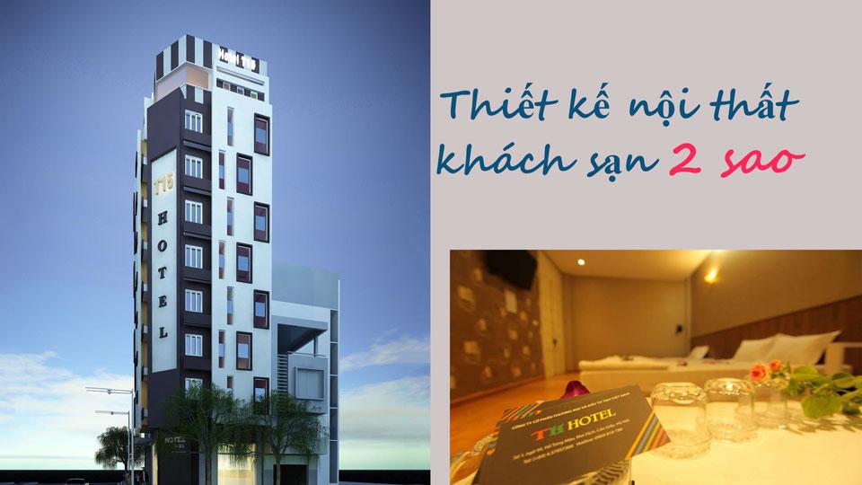 Ảnh tiêu biểu- Mẫu & tiêu chuẩn thiết kế nội thất khách sạn 2 sao TH Hotel 9 tầng