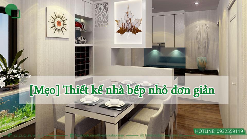Mẹo thiết kế nhà bếp nhỏ đơn giản
